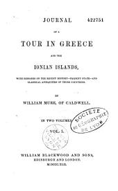 Journal of a Tour in Greece and the Ionian Islands: With Remarks on the Recent History Present State and Classical Antiquities of Those Countries, Volumes 1-2