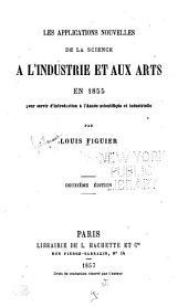Les applications nouvelles de la science à l'industrie et aux arts en 1855