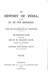 The History of India, as Told by Its Own Historians: The Muhammadan Period, Volume 8