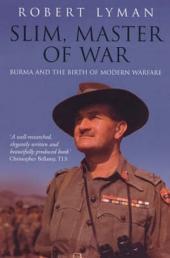 Slim, Master of War: Burma, 1942-5