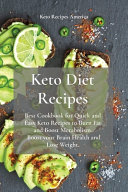 Keto Diet Recipes  Best Cookbook for Quick and Easy Keto Recipes to Burn Fat and Boost Metabolism  Boost Your Brain Health and Lose Weigh PDF