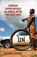Foreign Intervention in Africa after the Cold War PDF