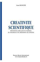 Créativité scientifique: informations utiles pour les étudiants, les chercheurs et les laboratoires de recherche