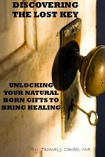 Discovering the lost key: using your natural born gifts to bring healing