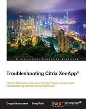 Troubleshooting Citrix XenApp®