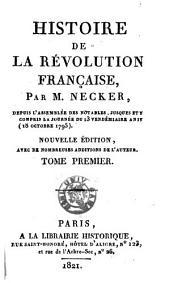 Histoire de la révolution française: depuis l'Assemblée des notables, jusques et y compris la journée du 13 Vendémiaire An IV (18 Octobre 1795)