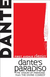 Dante's Paradiso: The Vision of Paradise from The Divine Comedy