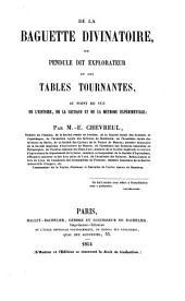 De la baguette divinatoire: du pendule dit explorateur et des tables tournantes, au point de vue de l'histoire de la critique et de la méthode expérimentale
