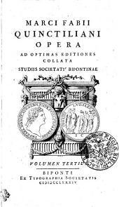 Marci Fabii Quinctiliani Opera: Volumen Tertium, Volume 3