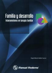 Familia y Desarrollo: Intervenciones en terapia familiar