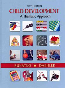 Child Development  A Thematic Approach Book