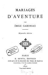 Mariages d'aventure: Par Émile Gaboriau