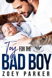 Toy for the Bad Boy: A Bad Boy Motorcycle Club Romance