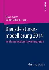 Dienstleistungsmodellierung 2014: Vom Servicemodell zum Anwendungssystem