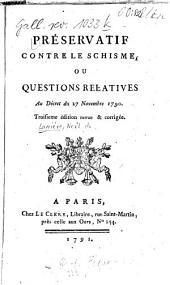Préservatif contre le schisme: ou questions relatives au décret du 27 Novembre 1790