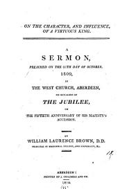On the character, and influence, of a virtuous king, a sermon: Volume 11