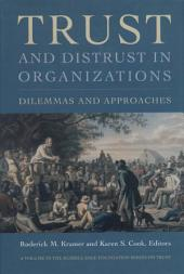 Trust and Distrust In Organizations: Dilemmas and Approaches