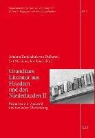 Grundkurs Literatur aus Flandern und den Niederlanden II: Primärtexte in Auswahl und deutscher Übersetzung