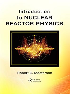 Introduction to Nuclear Reactor Physics PDF