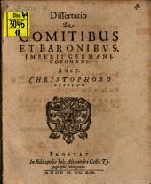 Diss. de comitibus et baronibus imperii Germanico-Romani