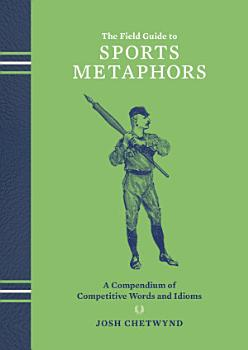 The Field Guide to Sports Metaphors PDF