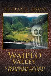 Waipio Valley: A Polynesian Journey from Eden to Eden