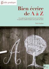 Bien écrire de A à Z : Guide pratique