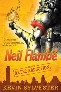 Neil Flamb   and the Aztec Abduction Book