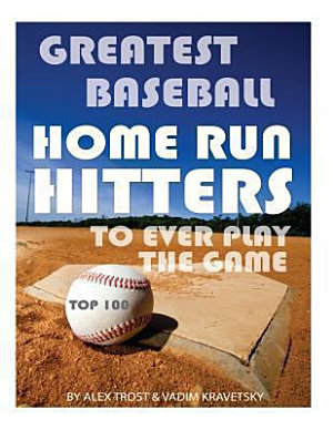 Greatest Baseball Home Run Hitters to Ever Play the Game  Top 100