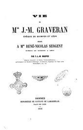 Vie de Mgr J.-M. Graveran, évêque de Quimper et Léon dédiée a Mgr René-Nicolas Sergent évêque de Quimper et Léon F. L. M. Mupied