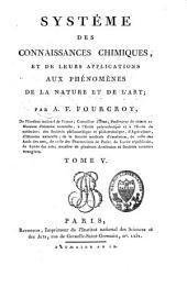 Système des connaissances chimiques et de leurs applications aux phénomènes de la nature et de l'art: Volume5