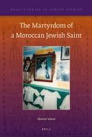 The Martyrdom of a Moroccan Jewish Saint PDF