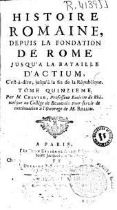 Histoire romaine depuis la fondation de Rome jusqu'a la bataille d'Actium: c'est-à-dire jusqu'à la fin de la République, Volume15
