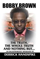 Bobby Brown  The Truth  The Whole Truth and Nothing But PDF