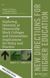Exploring Diversity at Historically Black Colleges and Universities: Implications for Policy and Practice: New Directions for Higher Education, Number 170