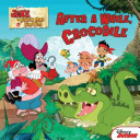 Jake and the Never Land Pirates After a While  Crocodile Book