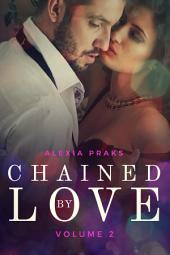 Chained by Love, Vol. 2