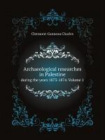 Archaeological researches in Palestine