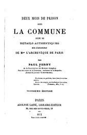 Deux mois de prison sous la Commune: suivi de détails authentiques sur l'assassinat de Mgr. l'Archevêque de Paris