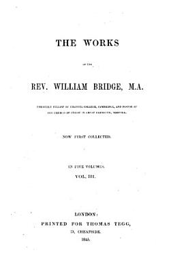 The Works of the Rev  William Bridge  M A