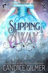 Slipping Away: A Charming Fairy Tale