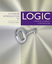 A Concise Introduction to Logic: Edition 13