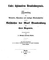 Codex diplomaticus brandenburgensis: Sammlung der urkunden, chroniken und sonstigen quellenschriften für die geschichte der mark Brandenburg und ihrer regenten, Band 4