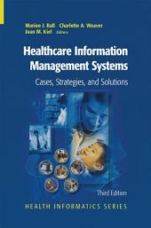 Healthcare Information Management Systems: Cases, Strategies, and Solutions, Edition 3