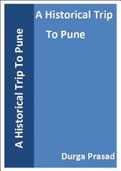 A Historical Trip To Pune