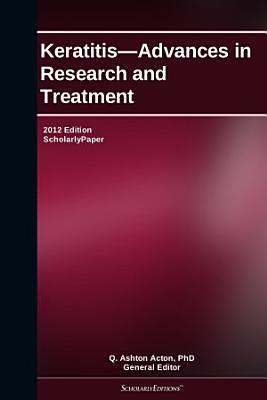 Keratitis   Advances in Research and Treatment  2012 Edition PDF
