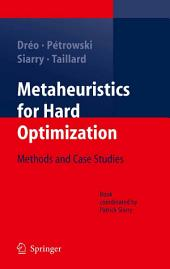 Metaheuristics for Hard Optimization: Methods and Case Studies