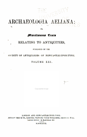Archaeologia Aeliana: Or, Miscellaneous Tracts Relating to Antiquities: Volumes 21-23