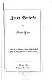 Zwei Briefe von Richard Wagner: 1. Brief an den Redacteur d. Neuen Zeitschr. f. Musik. 2. Brief an Franz Liszt (Ueber die Goethe-Stiftung)