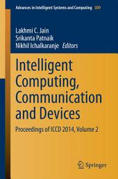 Intelligent Computing, Communication and Devices: Proceedings of ICCD 2014, Volume 2